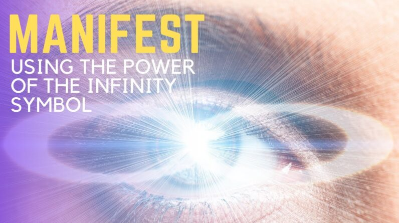 Manifest Using the Power of the Infinity Symbol