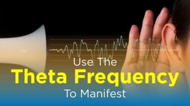 Use the Theta Frequency to Manifest