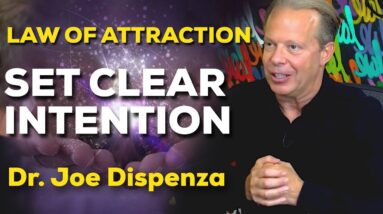 SET CLEAR INTENTION [Law of attraction] DR. JOE DISPENZA