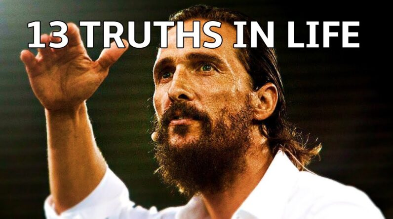 Matthew McConaughey's Incredible Motivational Speech - 13 Truths in Life
