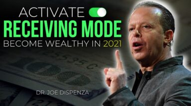 "Dr. Joe Dispenza - ""Attract Wealth in 2021 by Simply Activating This Receiving Mode"""
