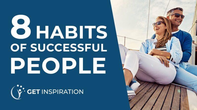 8 Habits Of Successful People